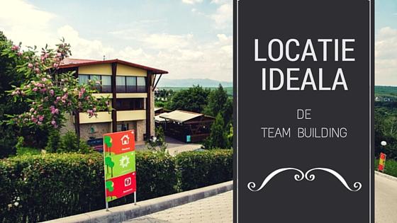 Locatie ideala de team building