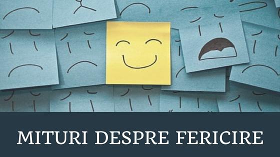 mituri despre fericire